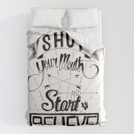Shut Your Mouth and Start to Believe Comforters