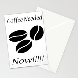 Coffee Needed Now Stationery Cards