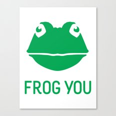 Frog You Canvas Print