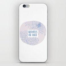 Always be Nice iPhone & iPod Skin
