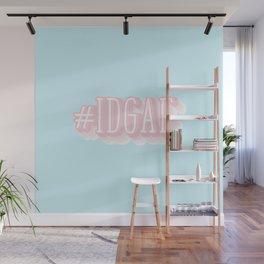 #IDGAF Wall Mural