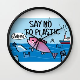 SAY NO TO PLASTIC Wall Clock
