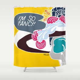 I'm so fancy Shower Curtain