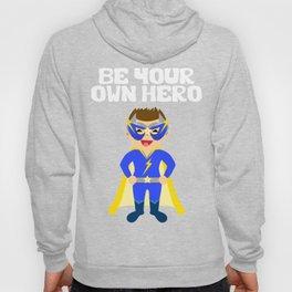 Be your Own Hero Boy Hoody