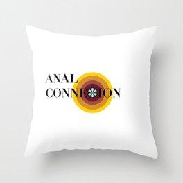 ANAL CONNEXION Throw Pillow