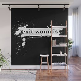 Exit Wounds Wall Mural