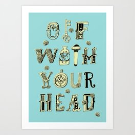 Off With Your Head Art Print