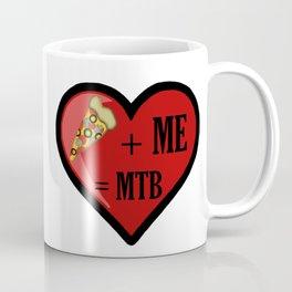 Pizza And Me Are MTB Coffee Mug
