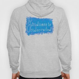 Kindness is Underrated Hoody