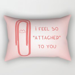 """I feel so """"attached"""" to you Rectangular Pillow"""