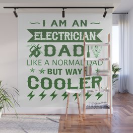 I am an Electrician Dad Wall Mural