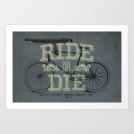Ride Or Die Bicycle Print Art Print