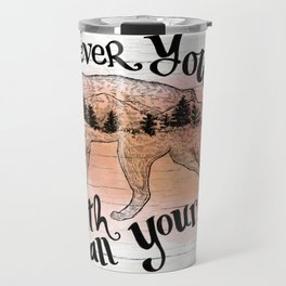 Wherever You Go Travel Mug