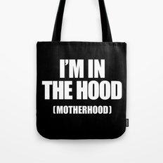 I'm In The Hood (Motherhood) Tote Bag