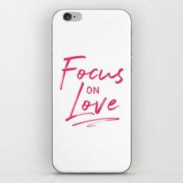 Focus on Love iPhone Skin