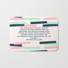 Serena Williams On Women Supporting Each Other 6 Bath Mat