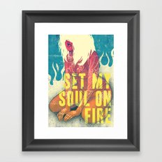 Set my soul on fire Framed Art Print