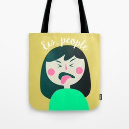 Ew, people. Tote Bag
