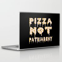 patriarchy Laptop & iPad Skins featuring Pizza Not Patriarchy  by theagenda
