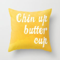 Chin Up Butter Cup Throw Pillow