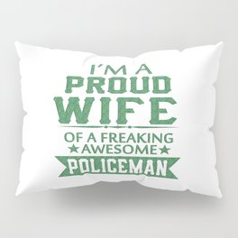 I'M A PROUD POLICEMAN'S WIFE Pillow Sham