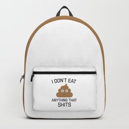 I Don't Eat Anything That Shits, Funny Vegan, Quote Backpack