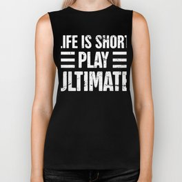 Life Is Short - Play Ultimate Frisbee Biker Tank