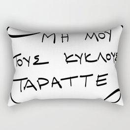 Do not mess with my circles (μη μου τους κύκλους τάραττε) Rectangular Pillow