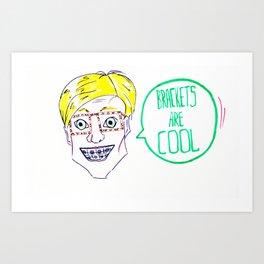 Cool guys wear brackets Art Print
