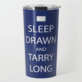 Sleep Drawn and Tarry Long Travel Mug