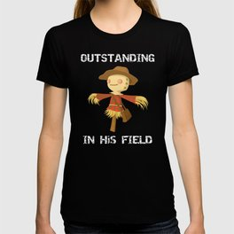 Fall Scarecrow Out Standing in His Field T-shirt