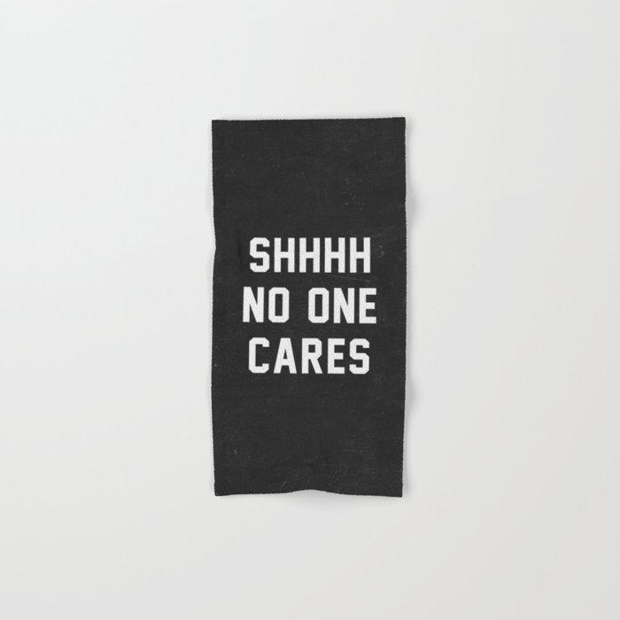 No One Cares Hand & Bath Towel
