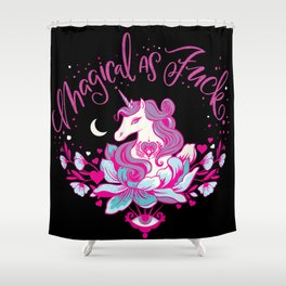 Magical As Fuck Shower Curtain