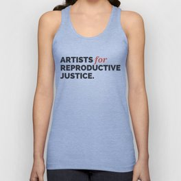 ARTISTS FOR REPRODUCTIVE JUSTICE. Unisex Tank Top