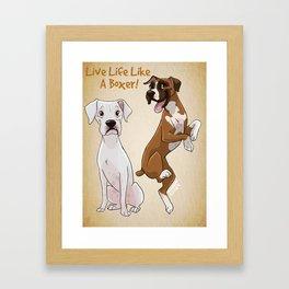Live Life Like a Boxer! Framed Art Print