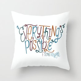 Everything's Possible Throw Pillow