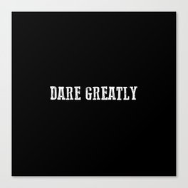 Dare Greatly Man In The Arena Quote, Teddy Roosevelt Inspirational Quote Canvas Print