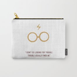 I don't go looking for trouble Carry-All Pouch