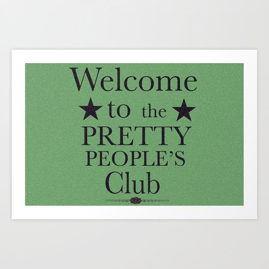 Where have all the pretty people gone? Art Print
