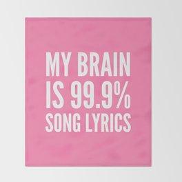 My Brain is 99.9% Song Lyrics (Light Pink) Throw Blanket