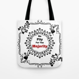 No pity for the majority - eng Tote Bag