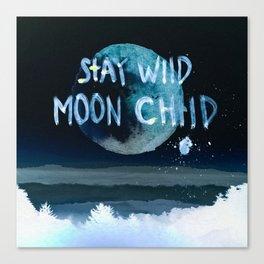 Stay wild moon child (dark) Canvas Print