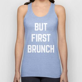 But First Brunch Funny Quote Unisex Tank Top
