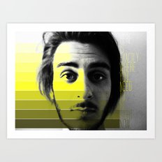 Here is Where You Need to Be Art Print