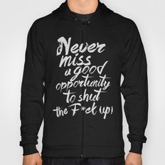 Never miss an opportunity Hoody