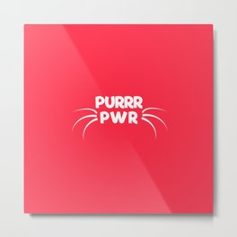PURRR POWER Metal Print