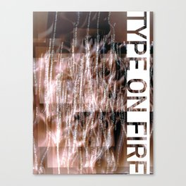 Type on fire Canvas Print