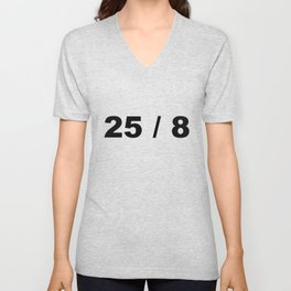 25 / 8 Extra Hour Extra Day to Party Minimal Typography Humor Unisex V-Neck