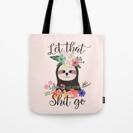 SLOTH ADVICE (pink) - LET THAT SHIT GO Tote Bag