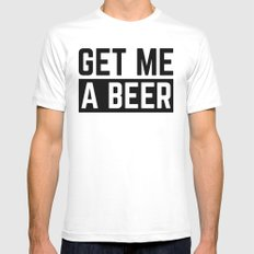 Get Me A Beer Funny Quote Mens Fitted Tee MEDIUM White
